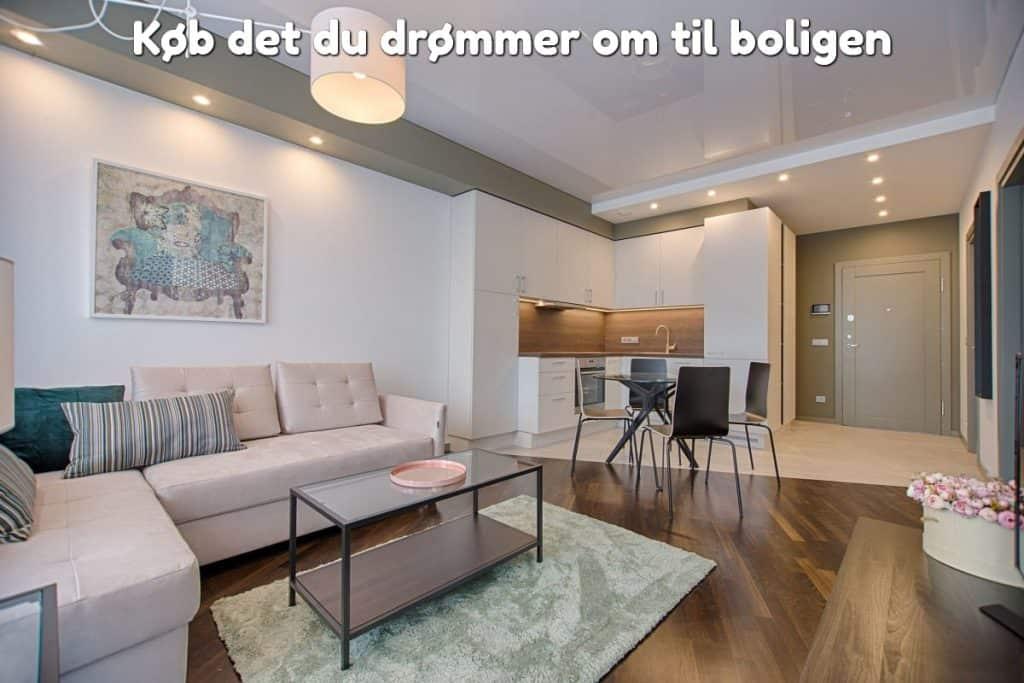 Køb det du drømmer om til boligen